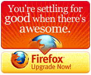 You're settling for good when there's awesome. Upgrade to Firefox!